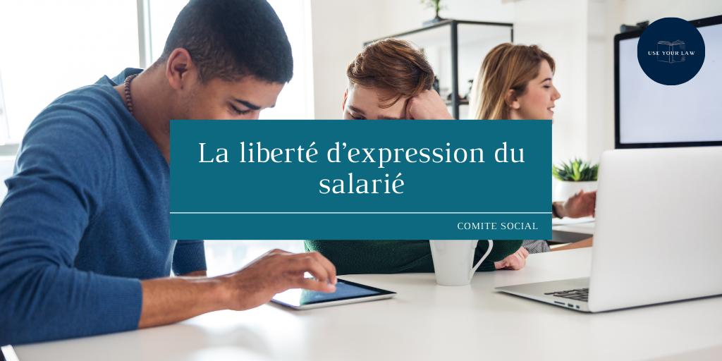 La liberté d'expression du salarié