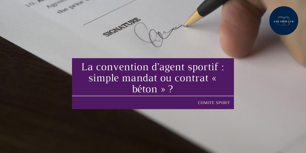 La convention d'agent sportif : simple mandat ou contrat « béton » ?