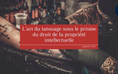 L'art du tatouage sous le prisme du droit de la propriété intellectuelle