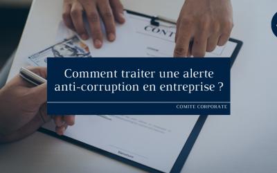 Comment traiter une alerte anti-corruption en entreprise?