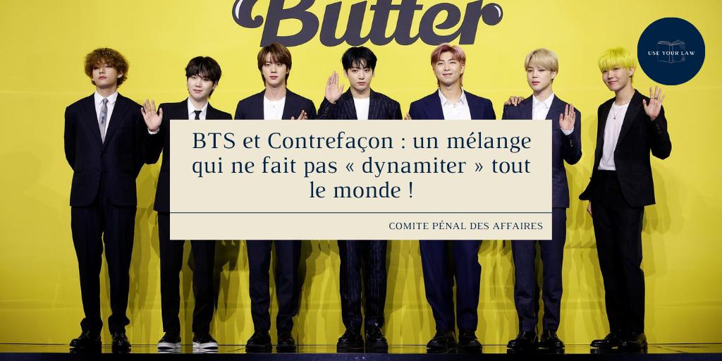 BTS et Contrefaçon : un mélange qui ne fait pas « dynamiter » tout le monde !