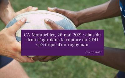 CA Montpellier, 26 mai 2021 : abus du droit d'agir dans la rupture du CDD spécifique d'un rugbyman