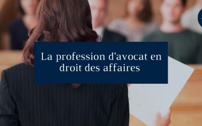 La profession d'avocat en droit des affaires
