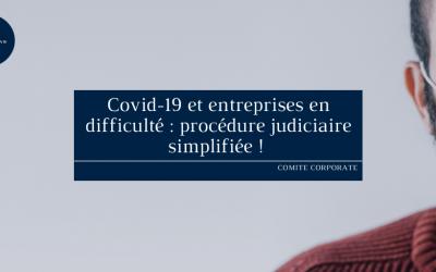 Covid-19 et entreprises en difficulté : procédure judiciaire simplifiée !