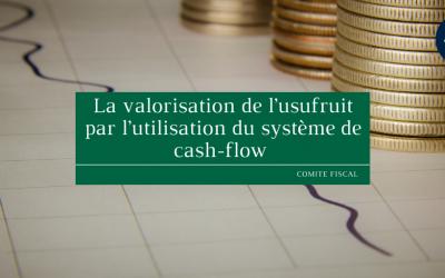 La valorisation de l'usufruit par l'utilisation du système de cash-flow