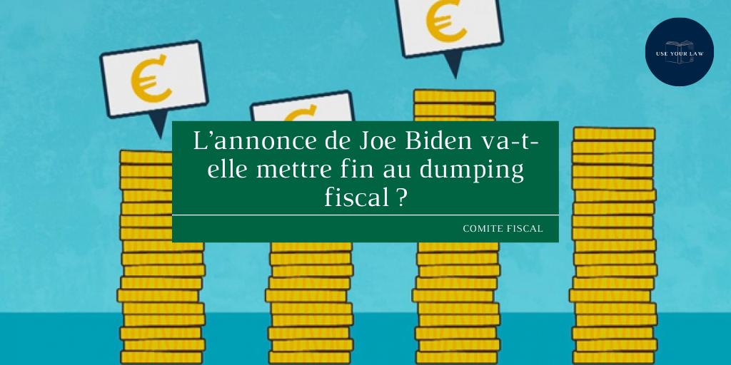 L'annonce de Joe Biden va-t-elle mettre fin au dumping fiscal ?