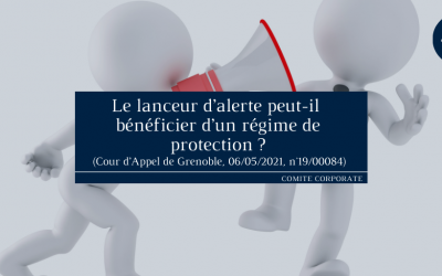 Le lanceur d'alerte peut-il bénéficier d'un régime de protection? (Cour d'Appel de Grenoble, 06/05/2021, n°19/00084)