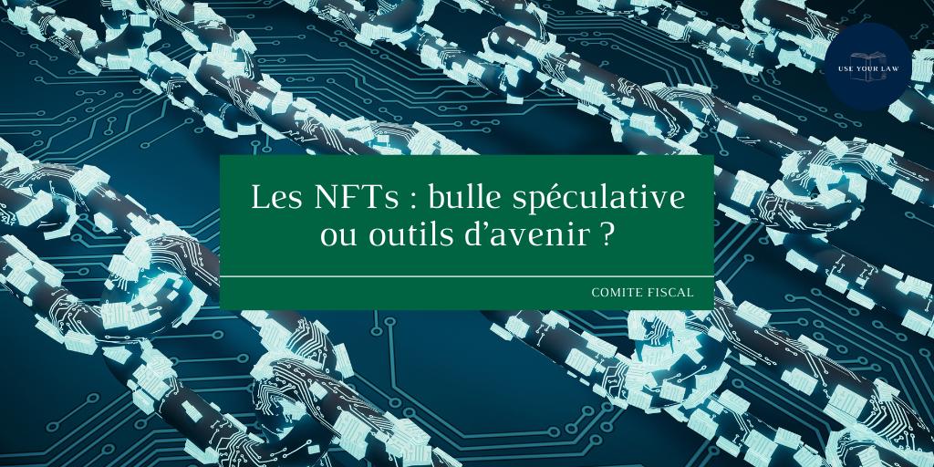Les NFTs : bulle spéculative ou outils d'avenir ?