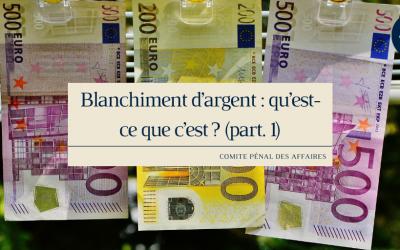 Blanchiment d'argent : qu'est-ce que c'est ?(part. 1)