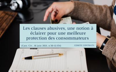 Les clauses abusives, une notion à éclairer pour une meilleure protection des consommateurs (Cass. Civ., 16 juin 2021, n°20-12.154)