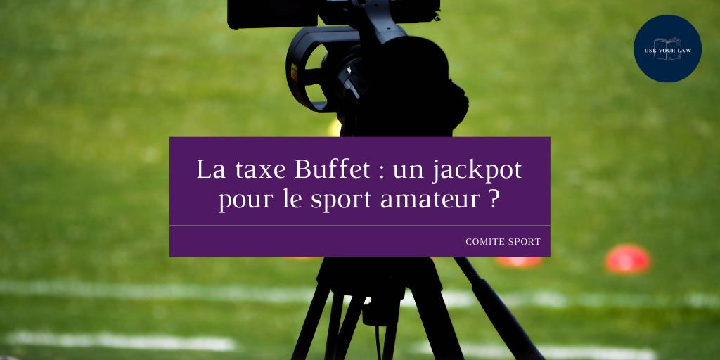 La taxe Buffet : un jackpot pour le sport amateur ?