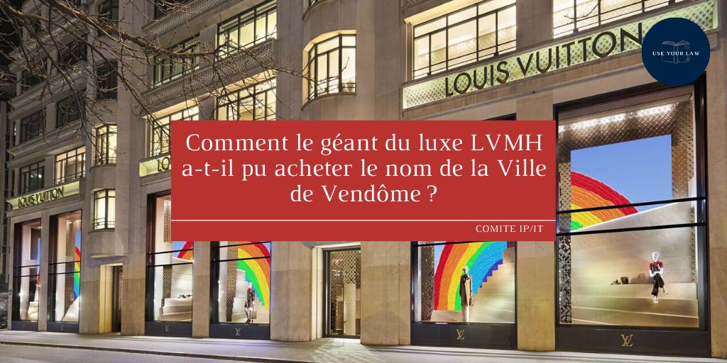 Comment le géant du luxe LVMH a-t-il pu acheter le nom de la Ville de Vendôme ?