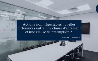 Actions non négociables : quelles différences entre une clause d'agrément et une clause de préemption ?