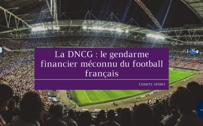 La DNCG: le gendarme financier méconnu du football français