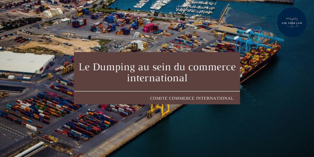 Le Dumping au sein du commerce international
