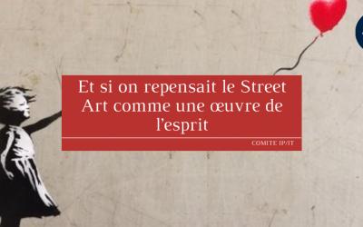Et si on repensait le Street Art comme une œuvre de l'esprit