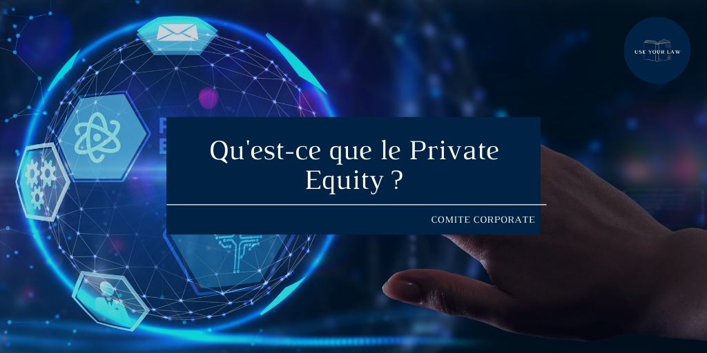 Qu'est-ce que le Private Equity ?