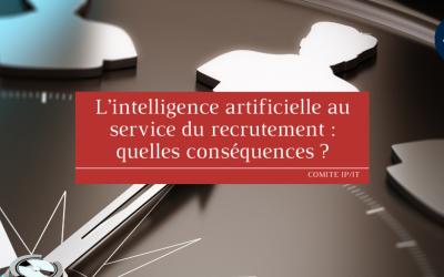 L'intelligence artificielle au service du recrutement: quelles conséquences?