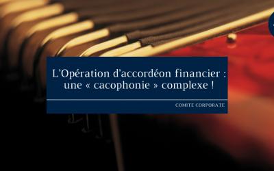 L'Opération d'accordéon financier: une «cacophonie» complexe!