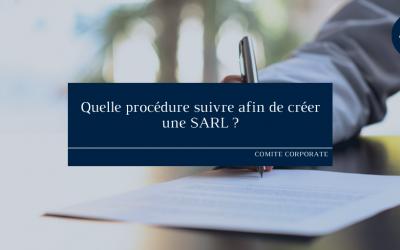 Quelle procédure suivre afin de créer une SARL ?