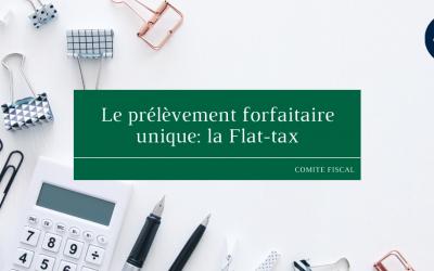 Le prélèvement forfaitaire unique ou Flat-tax