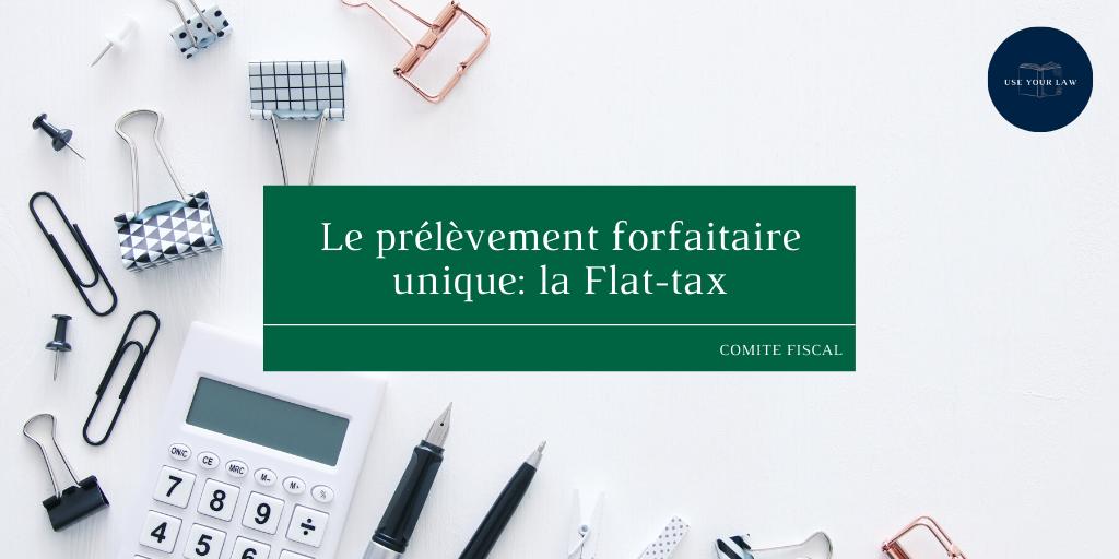 Le prélèvement forfaitaire unique: la Flat-tax