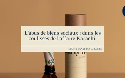 L'abus de biens sociaux: dans les coulisses de l'affaire Karachi