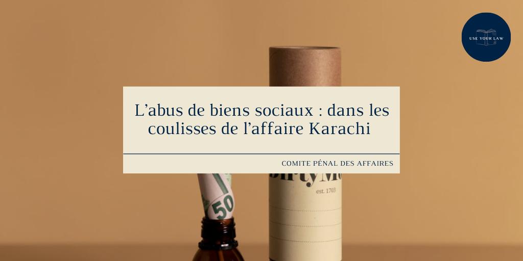 L'abus de biens sociaux : dans les coulisses de l'affaire Karachi