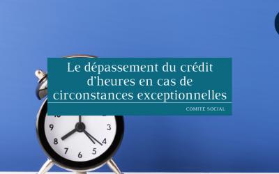 Le dépassement du crédit d'heures en cas de circonstances exceptionnelles