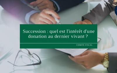Succession : quel est l'intérêt d'une donation au dernier vivant ?