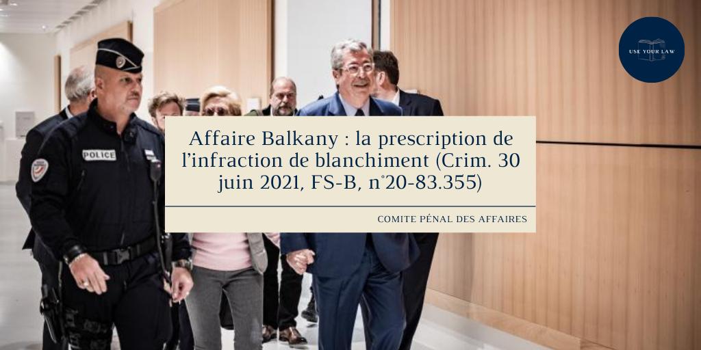 Affaire Balkany : la prescription de l'infraction de blanchiment (Crim. 30 juin 2021, FS-B, n°20-83.355)